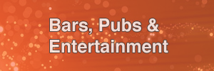 Bars, Pubs & Entertainment